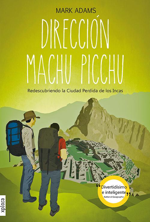 Portada Direccion Machu Picchu de Mark Adams